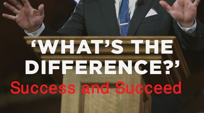 Difference between Success and Succeed