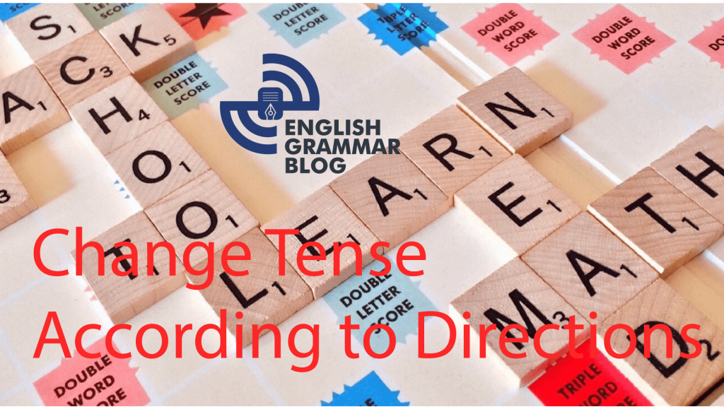 Change-tense-accordig-to-directions